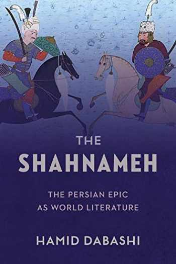 9780231183444-0231183445-The Shahnameh: The Persian Epic as World Literature