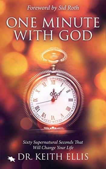 9780768408478-0768408474-One Minute With God: Sixty Supernatural Seconds that will Change Your Life