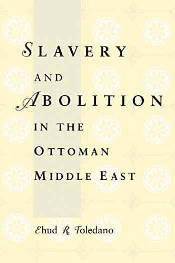 9780295976426-029597642X-Slavery and Abolition in the Ottoman Middle East (Publications on the Near East)