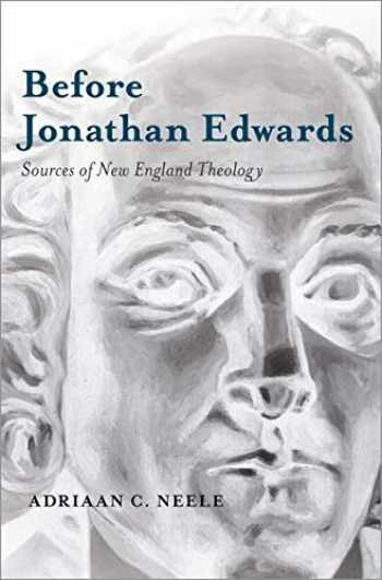 9780199372621-0199372624-Before Jonathan Edwards: Sources of New England Theology
