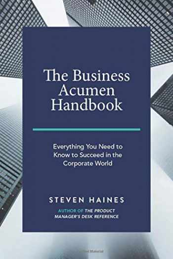 9781795148221-1795148225-The Business Acumen Handbook: Everything You Need to Know to Succeed in the Corporate World
