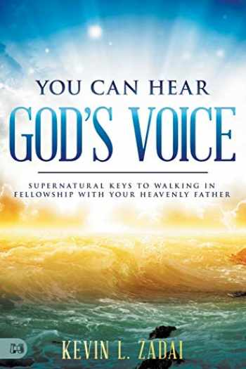9781680315134-1680315137-You Can Hear God's Voice: Supernatural Keys to Walking in Fellowship with Your Heavenly Father