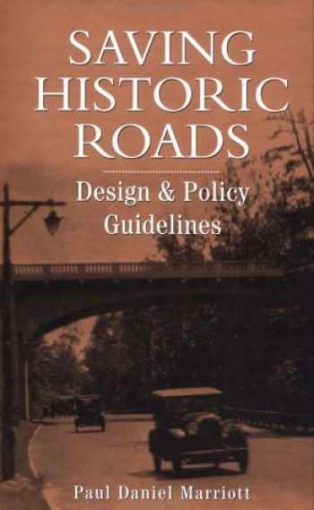 9780471197621-0471197629-Saving Historic Roads: Design and Policy Guidelines (Preservation Press)