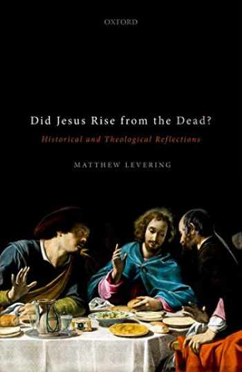 9780198838968-0198838964-Did Jesus Rise from the Dead?: Historical and Theological Reflections