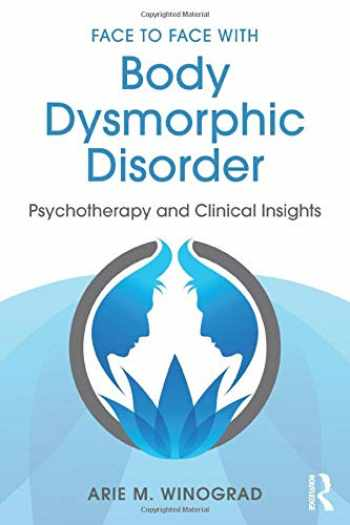 9781138890749-113889074X-Face to Face with Body Dysmorphic Disorder: Psychotherapy and Clinical Insights
