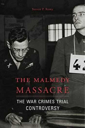 9780674971950-0674971957-The Malmedy Massacre: The War Crimes Trial Controversy