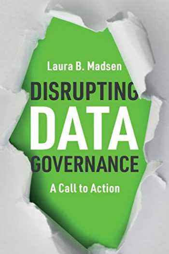 9781634626538-1634626532-Disrupting Data Governance: A Call to Action