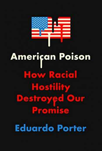9780451494887-0451494881-American Poison: How Racial Hostility Destroyed Our Promise