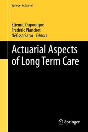 9783030056599-3030056597-Actuarial Aspects of Long Term Care (Springer Actuarial)