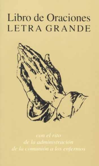9780818907050-0818907053-Libro De Oraciones, Letra Grande: Con El Rito De LA Administracion De LA Comunion a Los Engermos (Spanish Edition)