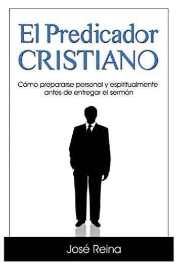 9781683688907-1683688902-El Predicador Cristiano: Cómo prepararse personal y espiritualmente antes de entregar el sermón (1) (Estudios Bíblicos Cristianos) (Spanish Edition)