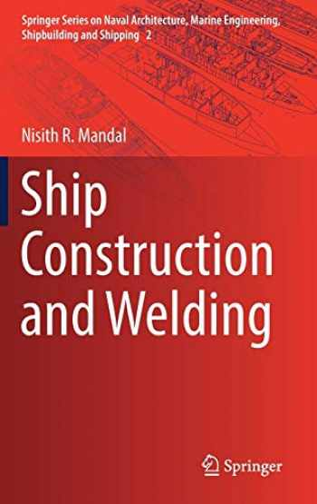 9789811029530-9811029539-Ship Construction and Welding (Springer Series on Naval Architecture, Marine Engineering, Shipbuilding and Shipping (2))
