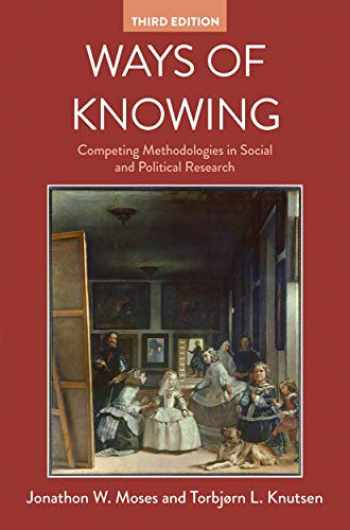 9781352005530-1352005530-Ways of Knowing: Competing Methodologies in Social and Political Research