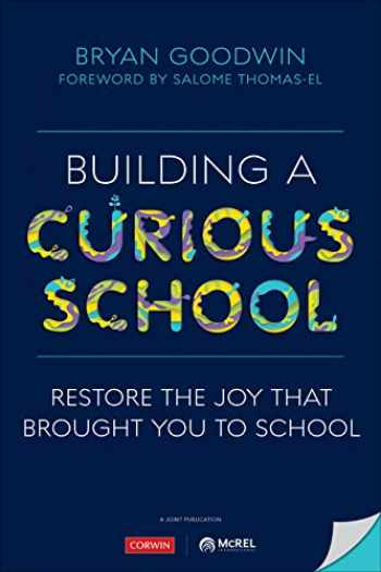 9781071813928-1071813927-Building a Curious School: Restore the Joy That Brought You to School