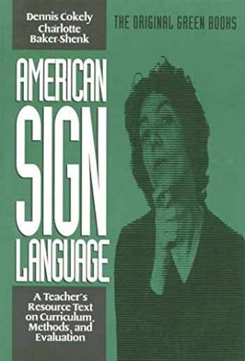 9780930323851-0930323858-American Sign Language Green Books, A Teacher's Resource Text on Curriculum, Methods, and Evaluation (Green Book Series)