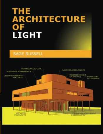 9780980061703-0980061709-The Architecture Of Light: A textbook of procedures and practices for the Architect, Interior Designer and Lighting Designer.