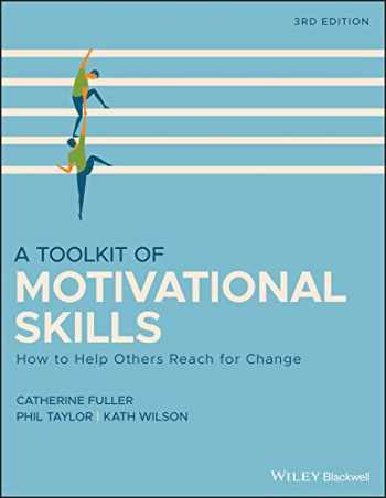 9781118510292-1118510291-A Toolkit of Motivational Skills: How to Help Others Reach for Change