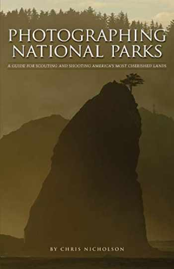 9780983503828-0983503826-Photographing National Parks