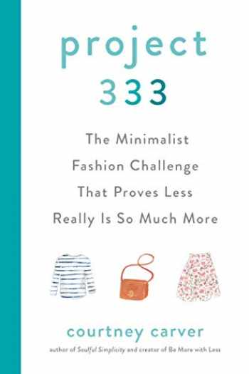 9780525541455-0525541454-Project 333: The Minimalist Fashion Challenge That Proves Less Really is So Much More