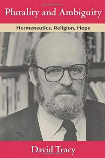 9780226811260-0226811263-Plurality and Ambiguity: Hermeneutics, Religion, Hope