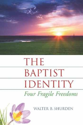 9781880837207-188083720X-The Baptist Identity: Four Fragile Freedoms