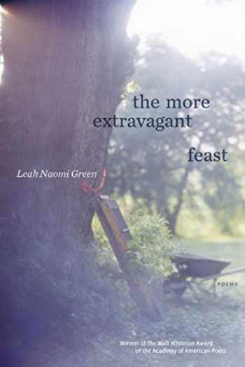 9781644450185-1644450186-The More Extravagant Feast: Poems