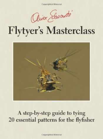 9781904784210-1904784216-Oliver Edwards' Flytyer's Masterclass