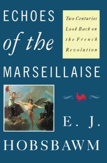 9780860919377-0860919374-Echoes of the Marseillaise: Two Centuries Look Back On The French Revolution