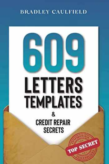 9781658706919-1658706919-609 Letter Templates & Credit Repair Secrets: The Best Way to Fix Your Credit Score Legally in an Easy and Fast Way (Includes 10 Credit Repair Template Letters) (609 Credit Repair)