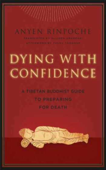 9780861716562-0861716566-Dying with Confidence: A Tibetan Buddhist Guide to Preparing for Death