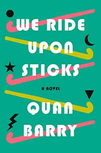 9781524748098-1524748099-We Ride Upon Sticks: A Novel