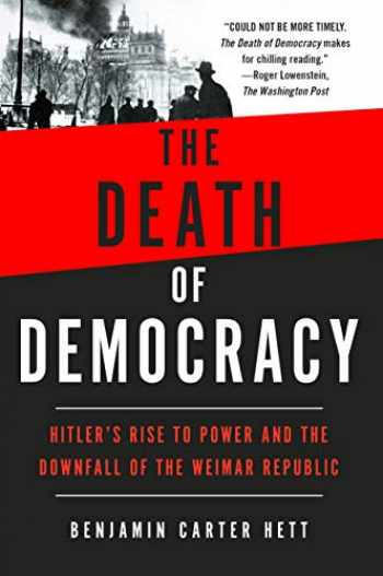 9781250210869-1250210860-The Death of Democracy: Hitler's Rise to Power and the Downfall of the Weimar Republic