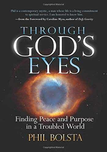 9780984032822-0984032827-Through God's Eyes: Finding Peace and Purpose in a Troubled World