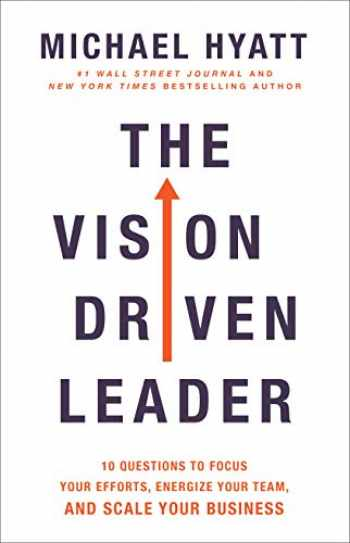 9780801075278-0801075270-The Vision Driven Leader: 10 Questions to Focus Your Efforts, Energize Your Team, and Scale Your Business