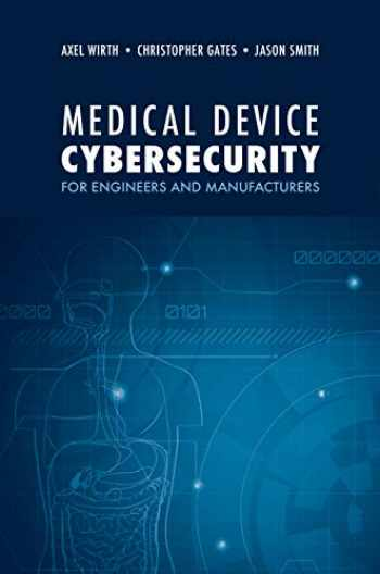 9781630818159-1630818151-Medical Device Cybersecurity for Engineers and Manufacturers
