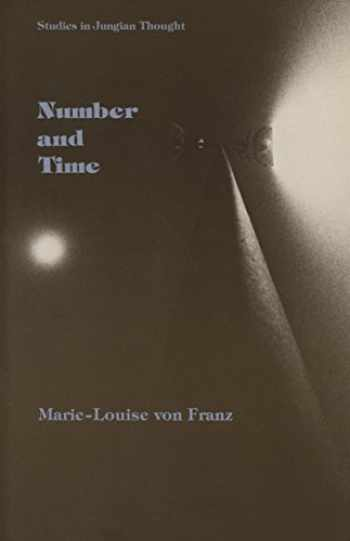 9780810105324-0810105322-Number and Time: Reflections Leading Toward a Unification of Depth Psychology and Physics