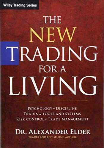 9781118443927-1118443926-The New Trading for a Living: Psychology, Discipline, Trading Tools and Systems, Risk Control, Trade Management (Wiley Trading)