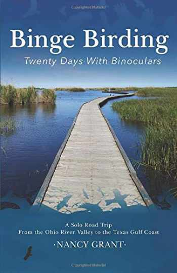 9781092878029-1092878025-Binge Birding: Twenty Days with Binoculars
