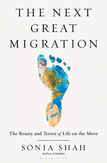 9781635571974-1635571979-The Next Great Migration: The Beauty and Terror of Life on the Move