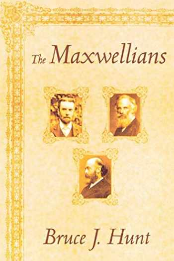 9780801482342-0801482348-The Maxwellians (Cornell History of Science)