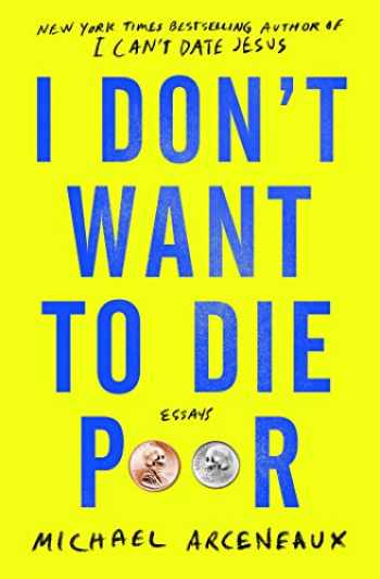9781982129309-1982129301-I Don't Want to Die Poor: Essays
