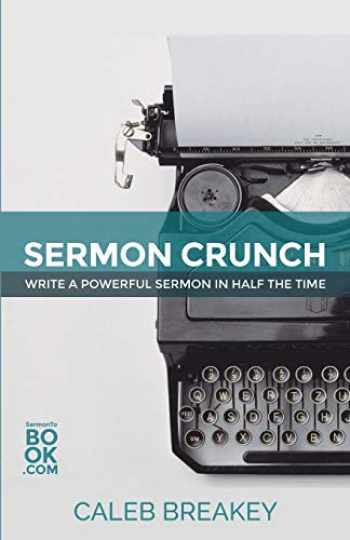 9780692326916-069232691X-Sermon Crunch: Write A Powerful Sermon In Half The Time