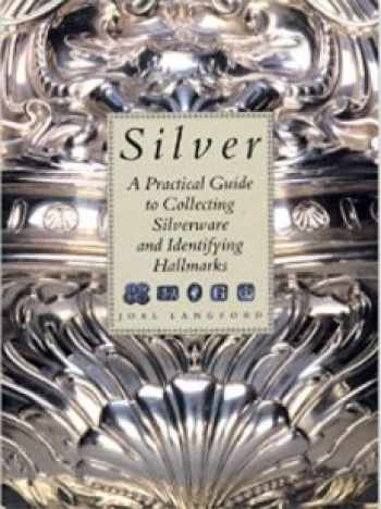 9781555217105-1555217109-Silver: A Practical Guide to Collecting Silverware and Identifying Hallmarks