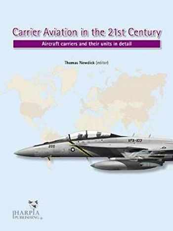 9780997309225-0997309229-Carrier Aviation in the 21st Century: Aircraft carriers and their units in detail