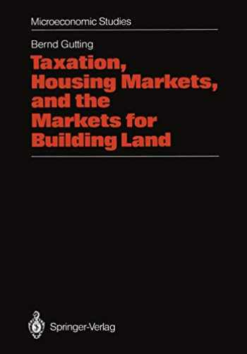 9783642456329-3642456324-Taxation, Housing Markets, and the Markets for Building Land: An Intertemporal Analysis (Microeconomic Studies)