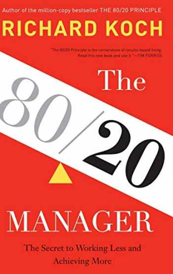 9780316243063-031624306X-The 80/20 Manager: The Secret to Working Less and Achieving More