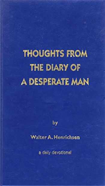 9780970437426-0970437420-Thoughts From the Diary of a Desperate Man: A Daily Devotional