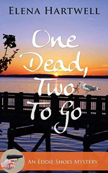 9781603813112-160381311X-One Dead, Two to Go (An Eddie Shoes Mystery)