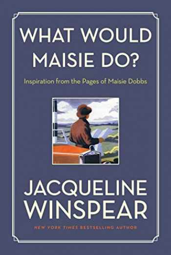 9780062859341-006285934X-What Would Maisie Do?: Inspiration from the Pages of Maisie Dobbs