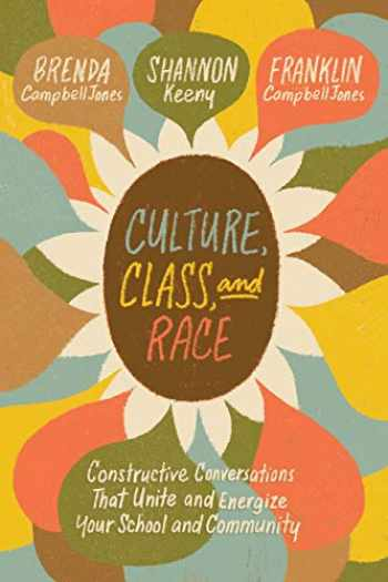 9781416628323-1416628320-Culture, Class, and Race: Constructive Conversations That Unite and Energize Your School and Community